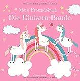 Mein Freundebuch Die Einhorn-Bande: Dein Freundebuch, in dem sich all deine Freundinnen eintragen können | Perfekt als Geschenk für Mädchen zum Geburtstag oder Einschulung