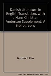 Danish Literature in English Translation, with a Hans Christian Anderson Supplement: A Bibliography