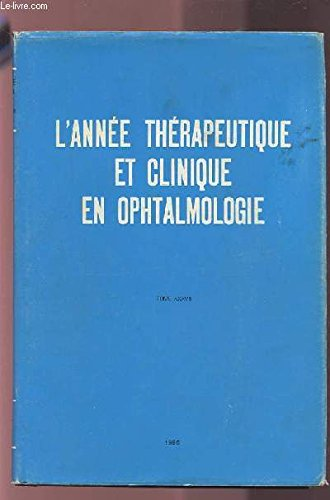 L'ANNEE THERAPEUTIQUE ET CLINIQUE EN OPHTALMOLOGIE - TOME XXXVII.
