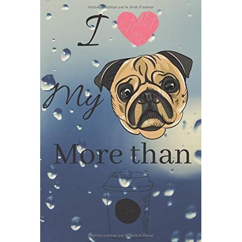 I My More than Coffee: I Love My Pug More Than Coffee Planificateur Hebdomadaire Calendrier 54 Pages Blanches   Une Semaine sur une Page   Janvier ...   Bleu Gouttes d'eau 12 Mois Hommes Femmes