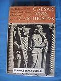 Caesar und Christus. Eine Kulturgeschichte Roms und des Christentums von den Anfängen bis zum Jahre 325 n. Chr. - Will Durant