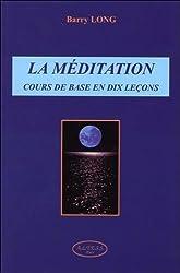 La méditation : Cours de base en dix leçons