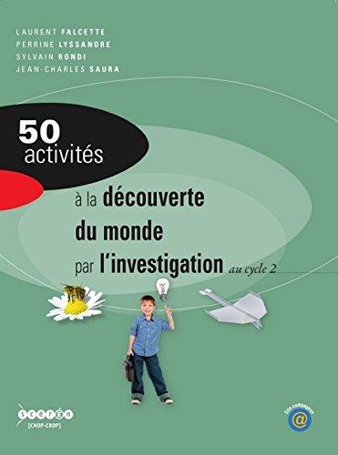 50 activités à la découverte du monde par l'investigation au cycle 2