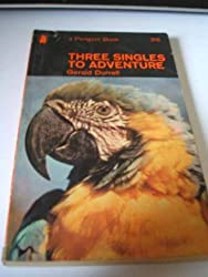 Three Singles to Adventure by Gerald Durrell (1969-07-05)