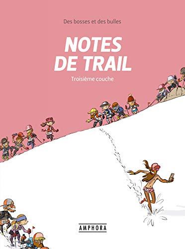 Notes de Trail Tome 3