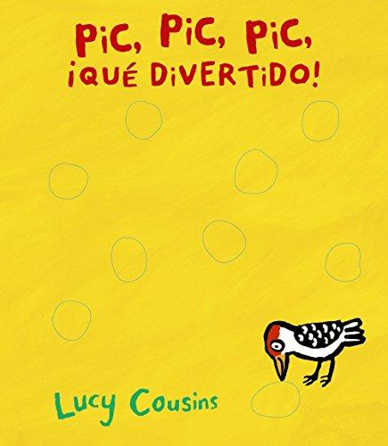 Pic, pic, pic, ¡qué divertido! (Castellano - A Partir De 0 Años - Proyecto De 0 A 3 Años - Libros Lógicos)