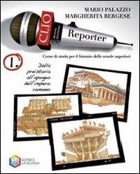 Clio reporter. Per le Scuole superiori: 1