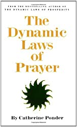 The Dynamic Laws of Prayer: Pray and Grow Rich