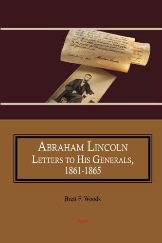 abraham-lincoln-letters-to-his-generals-1861-1865-by-woods-brett-f-2013-perfect-paperback