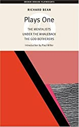 Plays One: The Mentalists Under the Whaleback the God Botherers (Oberon Modern Playwrights) by Richard Bean (2005-05-04)