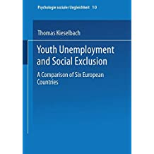 Youth Unemployment and Social Exclusion: Comparison Of Six European Countries (Psychologie Sozialer Ungleichheit) (German Edition)