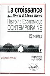 Histoire économique contemporaine: La croissance du XIXème au XXème siècle : 15 thèmes