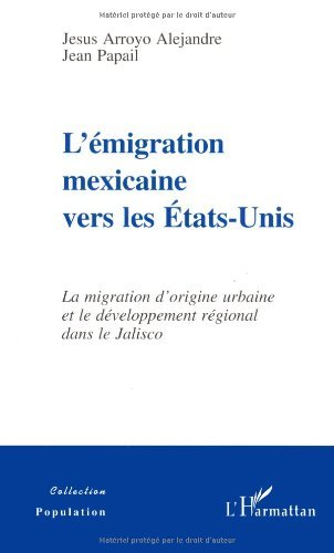 L'émigration mexicaine vers les Etats-Unis (Populations) (French Edition)