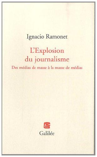 L'Explosion du journalisme : Des médias de masse à la masse de médias