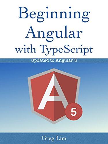 Beginning Angular with Typescript (updated to Angular 5) (English Edition)