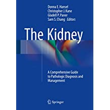 The Kidney: A Comprehensive Guide to Pathologic Diagnosis and Management