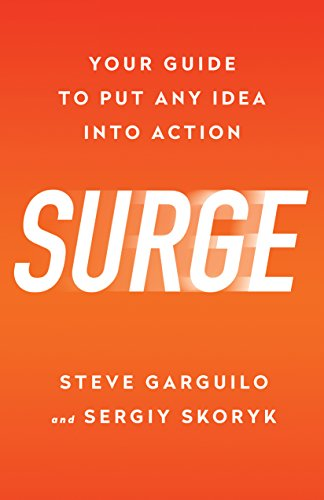 Surge: Your Guide to Put Any Idea Into Action