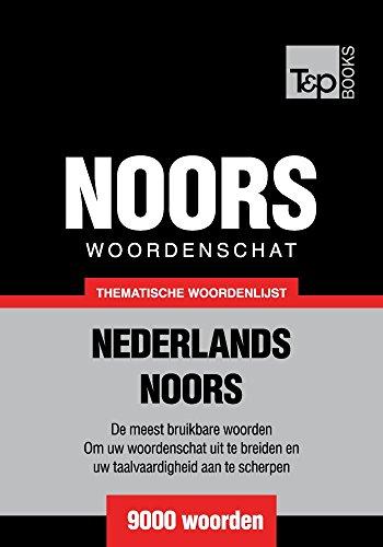 Thematische woordenschat Nederlands-Noors - 9000 woorden (Dutch Edition)