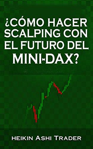 ¿Cómo Hacer Scalping con el Futuro del Mini-DAX? por Heikin Ashi Trader