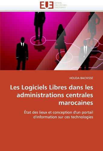 Les logiciels libres dans les administrations centrales marocaines par HOUDA BACHISSE