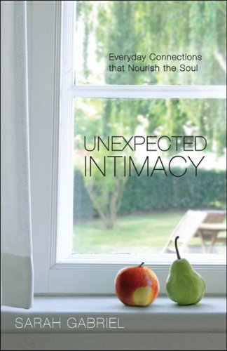 Descargar Libro Unexpected Intimacy: Everyday Connections That Nourish the Soul de Sarah Gabriel
