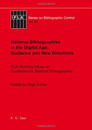 national-bibliographies-in-the-digital-age-guidance-and-new-directions-ifla-working-group-on-guideli