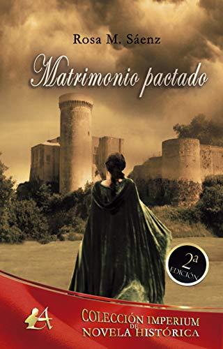 Matrimonio pactado (Colección Imperium nº 1) de ROSA SÁENZ