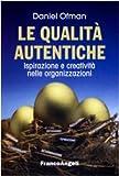 Le qualità autentiche. Ispirazione e creatività nelle organizzazioni
