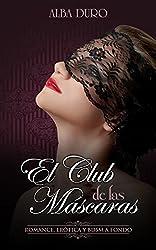 El Club de las Máscaras: Romance, Erótica y BDSM a fondo (Novela Romántica y Erótica en Español nº 1)