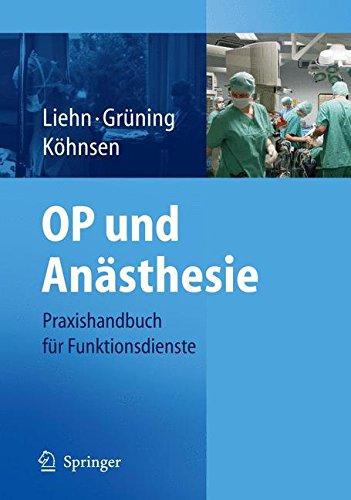 OP und Anästhesie: Praxishandbuch für Funktionsdienste: Praxishandbuch Fur Funktionsdienste