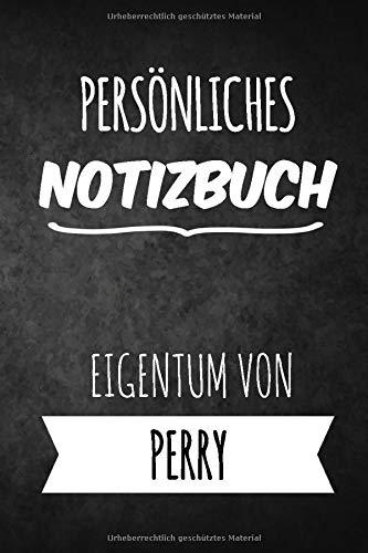 Perry Notizbuch: Persönliches Notizbuch für Perry   Geschenk & Geschenkidee   Eigenes Namen Notizbuch   Notizbuch mit 120 Seiten (Liniert) - 6x9 -