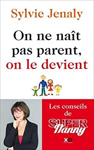 "Afficher ""On ne naît pas parent, on le devient"""