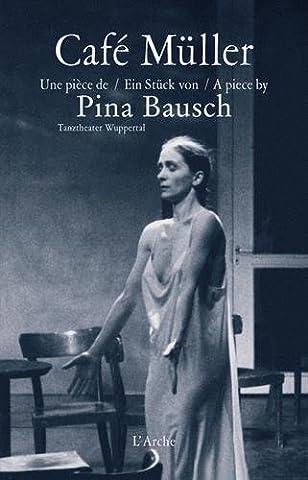 Pina Bausch - Café Müller