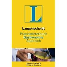 Langenscheidt Praxiswörterbuch Gastronomie Spanisch: Spanisch-Deutsch/Deutsch-Spanisch (Langenscheidt Praxiswörterbücher)
