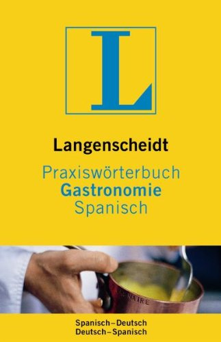 Praxiswörterbuch Gastronomie Spanisch (Diccionario)