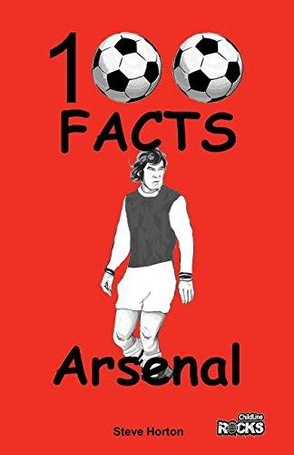 Arsenal FC- 100 Facts por Steve Horton