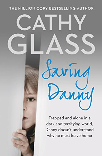 Saving Danny (English Edition) por Cathy Glass