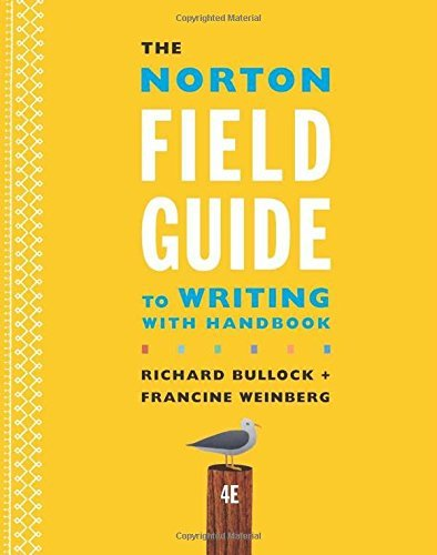 The Norton Field Guide to Writing with Handbook (Fourth Edition) by Richard Bullock (2016-02-18)