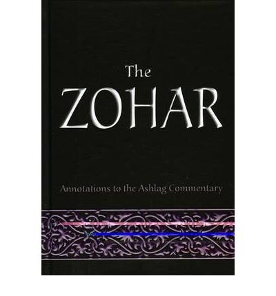 [(The Zohar: Annotations to the Ashlag Commentary)] [ By (author) Michael Rav Laitman ] [February, 2009]