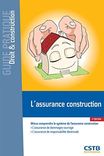 L'assurance construction: Mieux comprendre le système de l'assurance construction. par François-Xavier Ajaccio