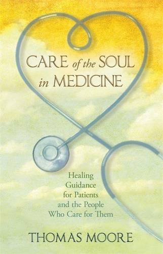 care-of-the-soul-in-medicine-healing-guidance-for-patients-families-and-the-people-who-care-for-them