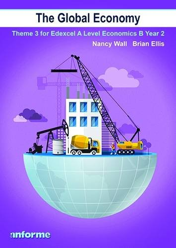 The Global Economy: Theme 3 for Edexcel A Level Economics B Year 2 por Nancy Wall (author) Brian Ellis (author)