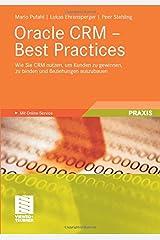 Oracle CRM - Best Practices: Wie Sie CRM nutzen, um Kunden zu gewinnen, zu binden und Beziehungen auszubauen Taschenbuch