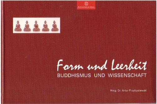 Buddhismus und Wissenschaft: Form und Leerheit