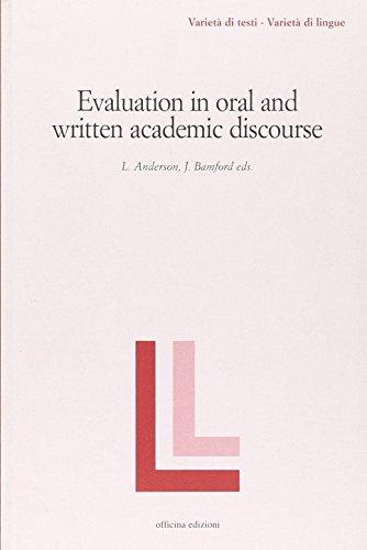 Evaluation in oral and written academic discourse (Varietà di testi - varietà di lingue)