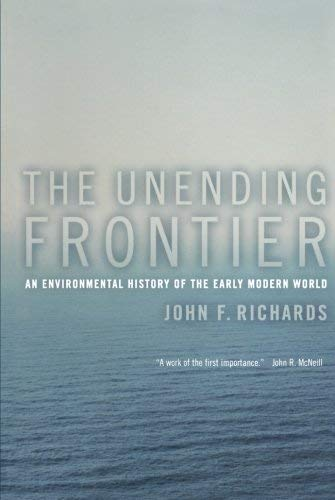 The Unending Frontier: An Environmental History of the Early Modern World (California World History Library) by John F. Richards (2006-01-19)