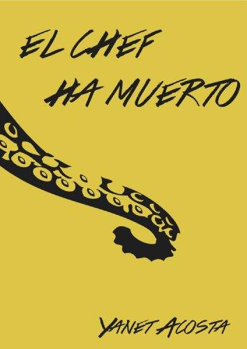 El chef ha muerto (Spanish Edition)
