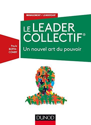 Le Leader Collectif - Un nouvel art du pouvoir