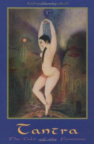 Tantra: Cult of the Feminine: The Cult of the Feminine por Andre Van Lysebeth