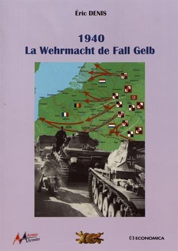 La Wehrmacht de Fall Gelb 1940